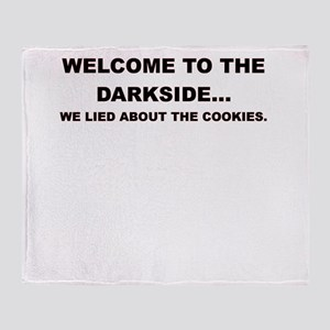 WELCOME TO THE DARKSIDE Throw Blanket